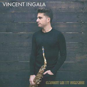Vincent Ingala CAUGHT ME BY SURPRISE