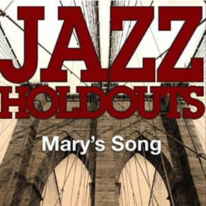 Jazz Holdouts MARY'S SONG