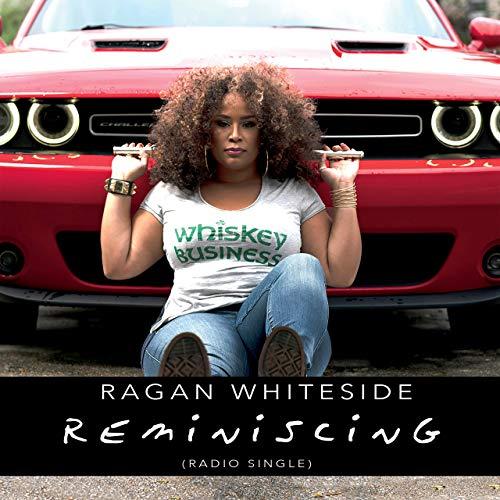 ragan whiteside-Reminiscing